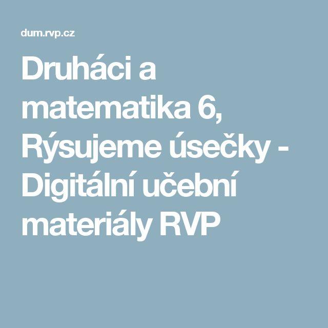 Druháci a matematika 6, Rýsujeme úsečky - Digitální učební materiály RVP