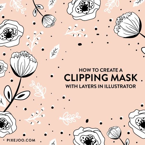 How to Create a Clipping Mask with Layers using Adobe Illustrator — Pixejoo