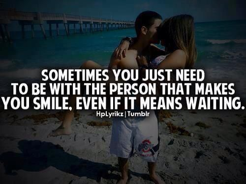 Especially if they are only person capable of making you smile on a constant basis. 8)