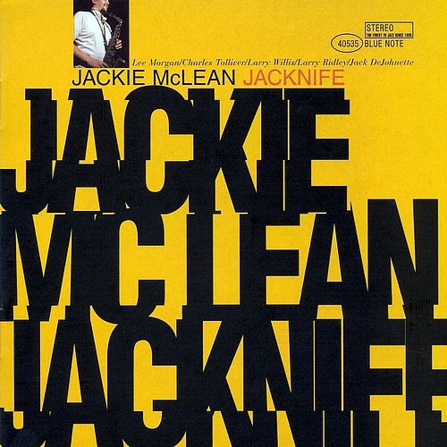 """Jackie McLean """"Jacknife"""" -Reid Miles (Photo by Francis Wolff)"""