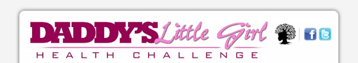 Daddy's Little Girl Health Challenge