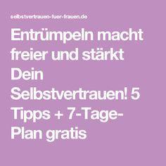 Entrümpeln macht freier und stärkt Dein Selbstvertrauen! 5 Tipps + 7-Tage- Plan gratis – Christine Petermann