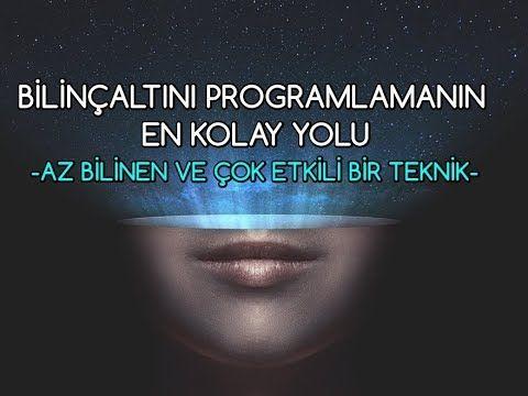 Bilinçaltını Programlamanın En Kolay Yolu (Az Bilinen ve Çok Etkili Bir Teknik) - YouTube