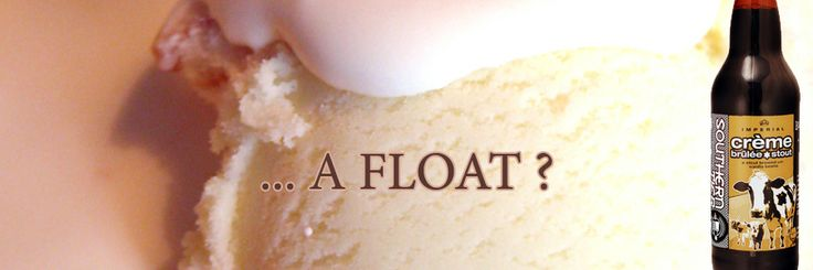 Southern+Tier+Creme+Brulee+Stout+–+Float?