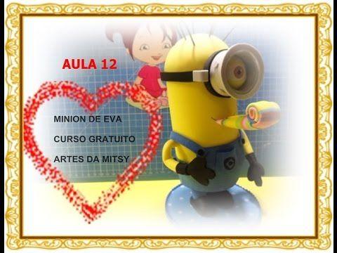 MINIONS DE EVA 3D CURSO GRATUITO AULA 12 + MOLDES