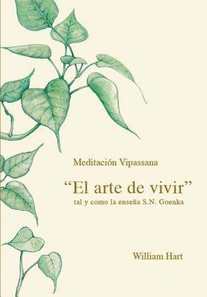 El Arte de Vivir: Meditación Vipassana tal y como la enseña S. N. Goenka - Libros en Google Play