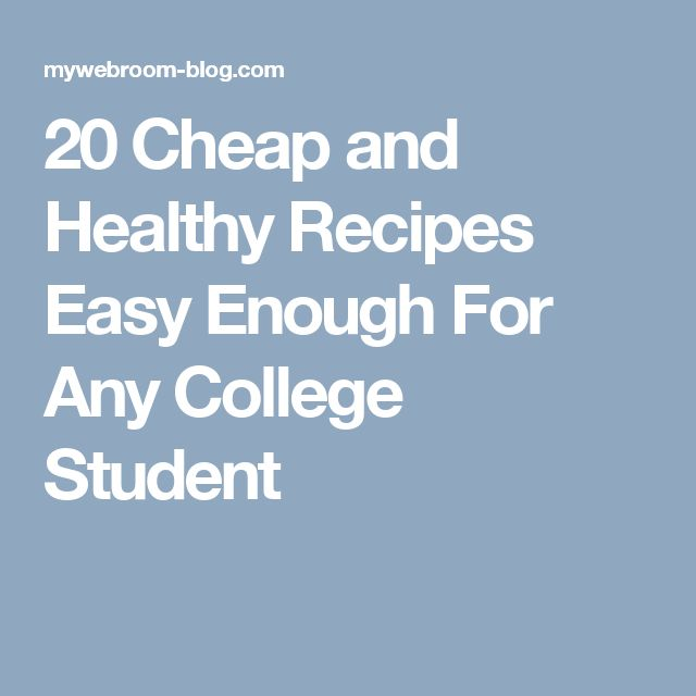 Easy healthy recipes for college students blog
