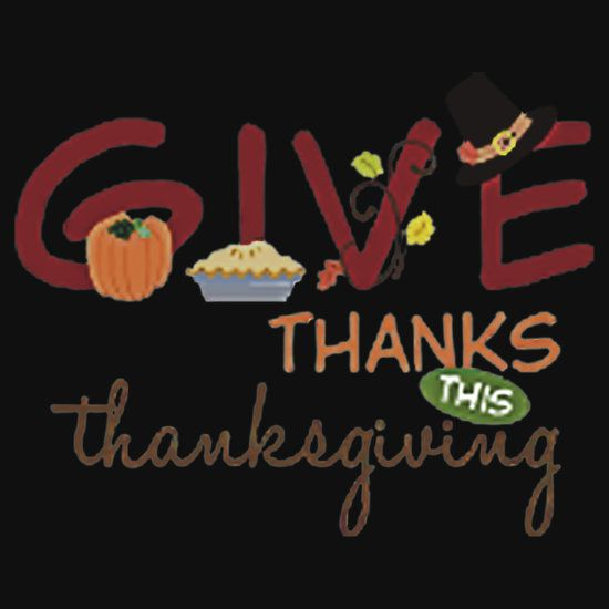 GIVE THANKS THIS IS THANKSGIVING. THIS DESIGN AVAILABLE ON UNISEX T-SHIRT, STICKER, PHONE CASE, AND 20 OTHER PRODUCTS. CHECK THEM OUT.