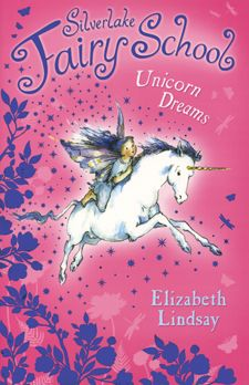 Unicorn Dreams - Silverlake Fairy School (Book 1)   Author: Lindsay, Elizabeth     •    www.myubam.com/J3188
