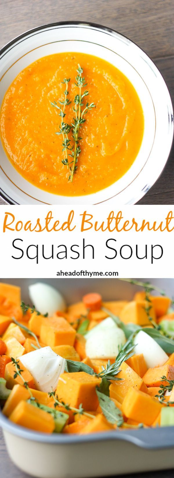Roasted Butternut Squash Soup: This delicious roasted butternut squash soup sums up the taste of the holidays in one spoon. Rosemary, sage and thyme, need I say more? | http://aheadofthyme.com