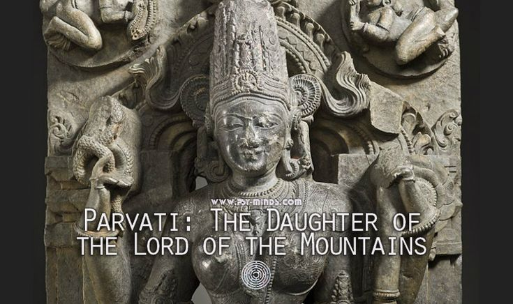 Parvati: The Daughter of the Lord of the Mountains - @psyminds17