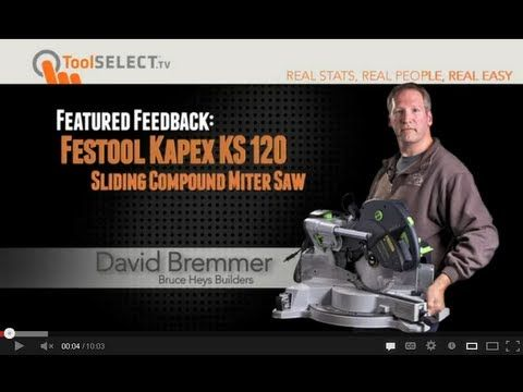 Festool Kapex KS 120 Sliding Compound Miter Saw - Real World Review and ...