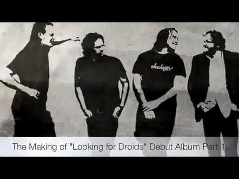 """The Making of """"Looking for Droids"""" Debut Album (Part 1)"""