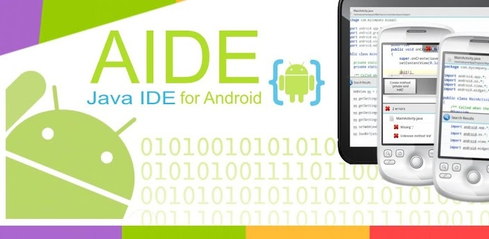 Develop Android Apps on Android with AIDE - the Android Java IDE  AIDE is an integrated development environment (IDE) for developing real Android Apps directly on Android devices. AIDE supports the full edit-compile-run cycle: write code with the feature rich editor offering advanced features like code completion, real-time error checking, refactoring and smart code navigation, and run your App with a single click.