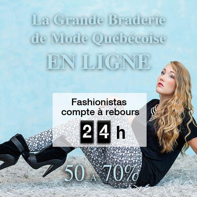 La Grande Braderie de Mode Québécoise EN LIGNE ouvre ses portes de 24h! Des rabais de 50% à 70% !