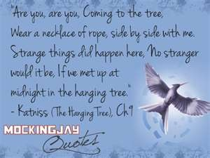 The Hanging TreeHunger Games Quotes, Hanging Trees, Meaningful Quotes, Hunger Game Quotes, Games Obsession, 3 The Mockingjay, Happy Hunger, Games Series, Book Quotes