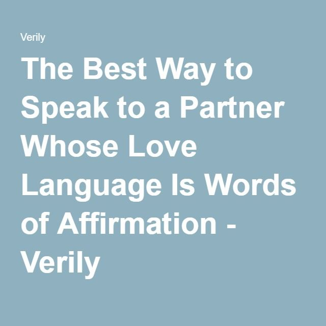 The Best Way to Speak to a Partner Whose Love Language Is Words of Affirmation - Verily                                                                                                                                                                                 More