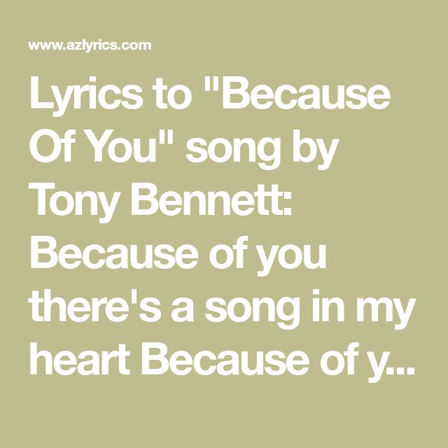 Lyrics To Because Of You Song By Tony Bennett Because Of You There S A Song In My Heart Because Of You My Romance Had Its Start Lyrics Songs Country Gospel
