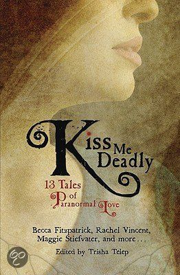 Kiss Me Deadly; 13 tales of paranormal love