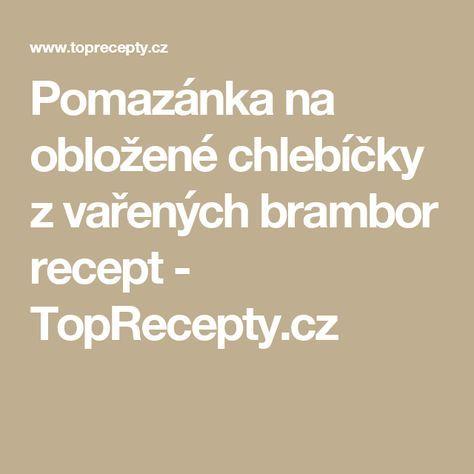Pomazánka na obložené chlebíčky z vařených brambor recept - TopRecepty.cz