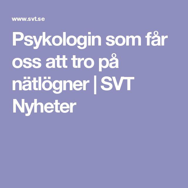 Psykologin som får oss att tro på nätlögner | SVT Nyheter