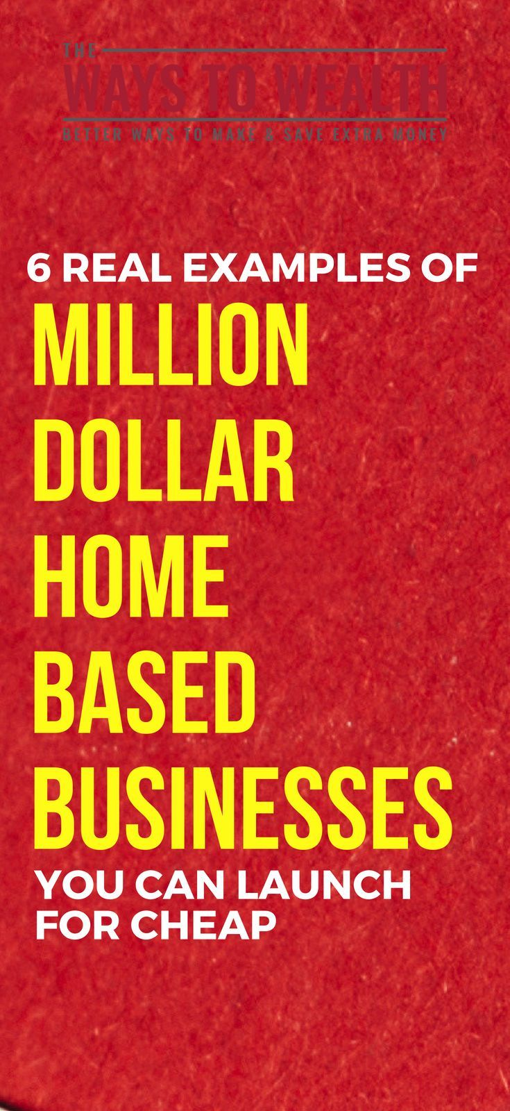 6 Examples Of Million Dollar Home Based Businesses Organizing Money Pinterest Business Opportunities And Start Up