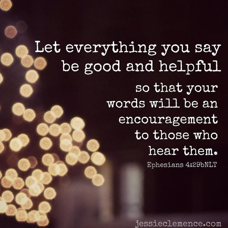Let everything you say be good and helpful so that your words will be an encouragement to those who hear them. (Ephesians 4:29 NLT) #scripture4atm