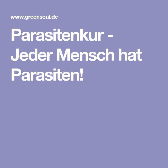 Parasitenkur - Jeder Mensch hat Parasiten!