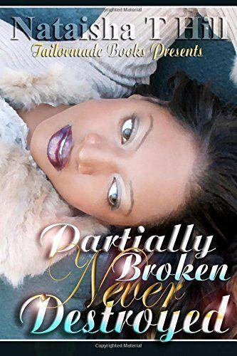 Partially Broken Never Destroyed, http://www.amazon.com/dp/0985323213/ref=cm_sw_r_pi_awdm_koUaxbJH0QNTV