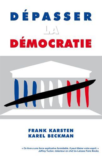 Dépasser la démocratie.