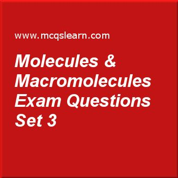 Practice test on molecules & macromolecules, O level Cambridge chemistry quiz 3 online. Practice chemistry exam's questions and answers to learn molecules & macromolecules test with answers. Practice online quiz to test knowledge on molecules and macromolecules, chemical symbols, ions and ionic bonds, relative molecular mass, evaporation worksheets. Free molecules & macromolecules test has multiple choice questions as melting point of silica (sio2) is, answers key with choices as 1650 ..