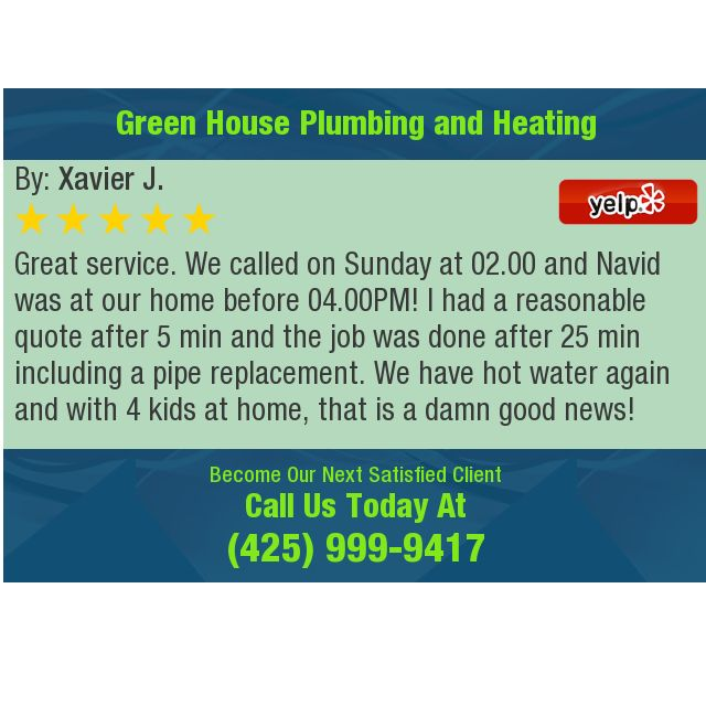 Great Service We Called On Sunday At 02 00 And Navid Was At Our Home Before 04 00pm I Heating Services Plumbing Greenhouse