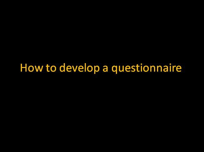 how to develop a questionnaire