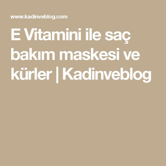 E Vitamini ile saç bakım maskesi ve kürler | Kadinveblog