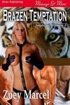 Brazen Temptation (Temptation, Wyoming 3) - MMFM Menage/BDSM/Paranormal