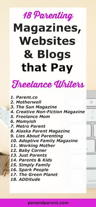 Jumpstart Your Freelance Writing Career. Stop writing for free. 18 Parenting magazines, websites & blogs that pay writers good money. Click through to read or save to read later. These publications need good writers like you!