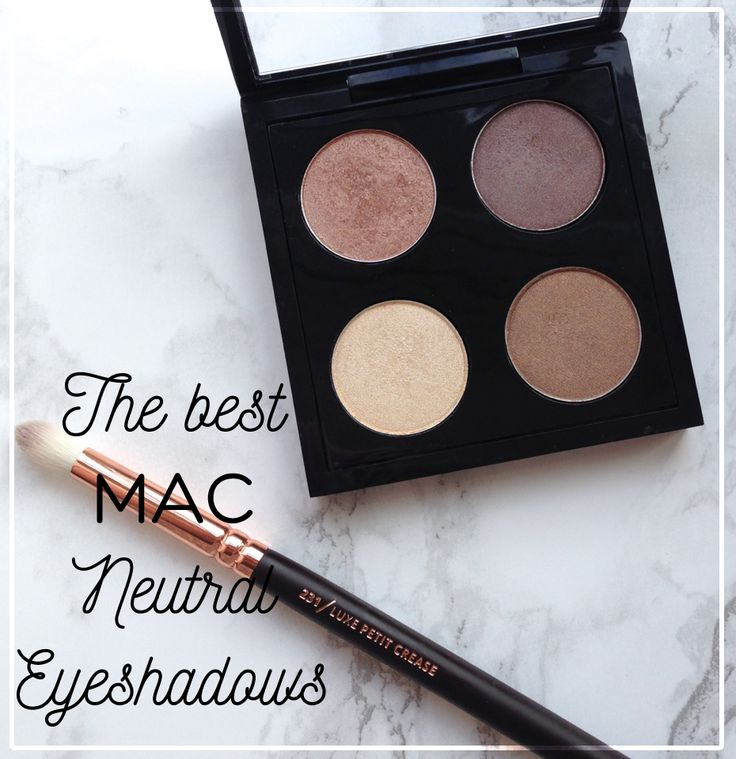 The MAC neutral eyeshadows you need to try - All That Glitters, Satin Taupe, Nylon & Patina
