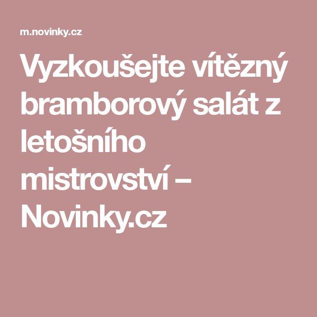 Vyzkoušejte vítězný bramborový salát z letošního mistrovství– Novinky.cz