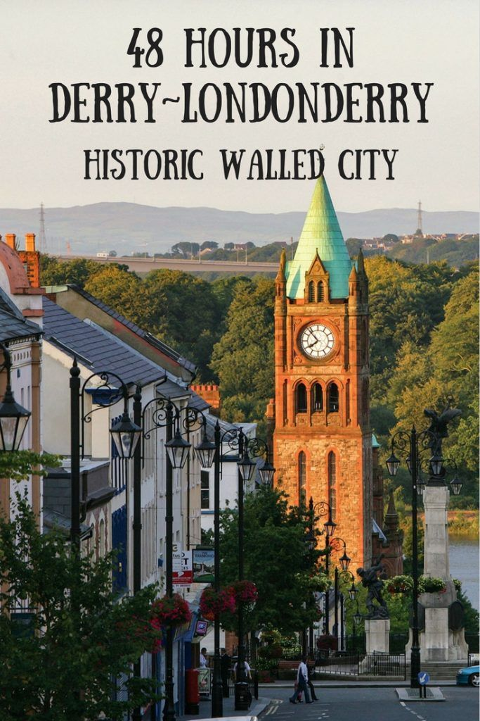 48 Hours in Derry~Londonderry, Historic Walled City