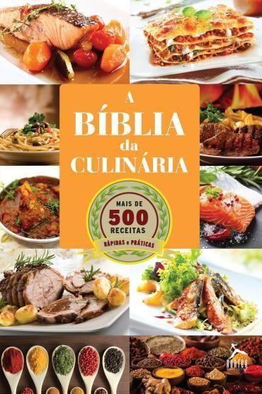 Bíblia da Culinária - Mais de 500 Receitas Para Se Deliciar