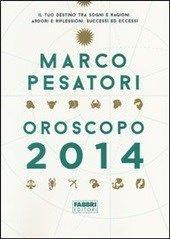 Oroscopo 2014 di Marco Pesatori -