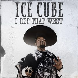 I Rep That West - Single by Ice Cube on Apple Music