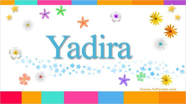 Yadira, significado del nombre Yadira - TuParada.com