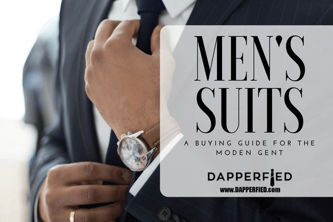 Men's Suits: A Buying Guide For The Modern Gent. - http://www.dapperfied.com/mens-suits-buying-guide/