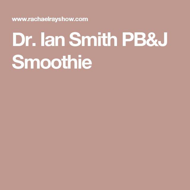 Dr. Ian Smith PB&J Smoothie