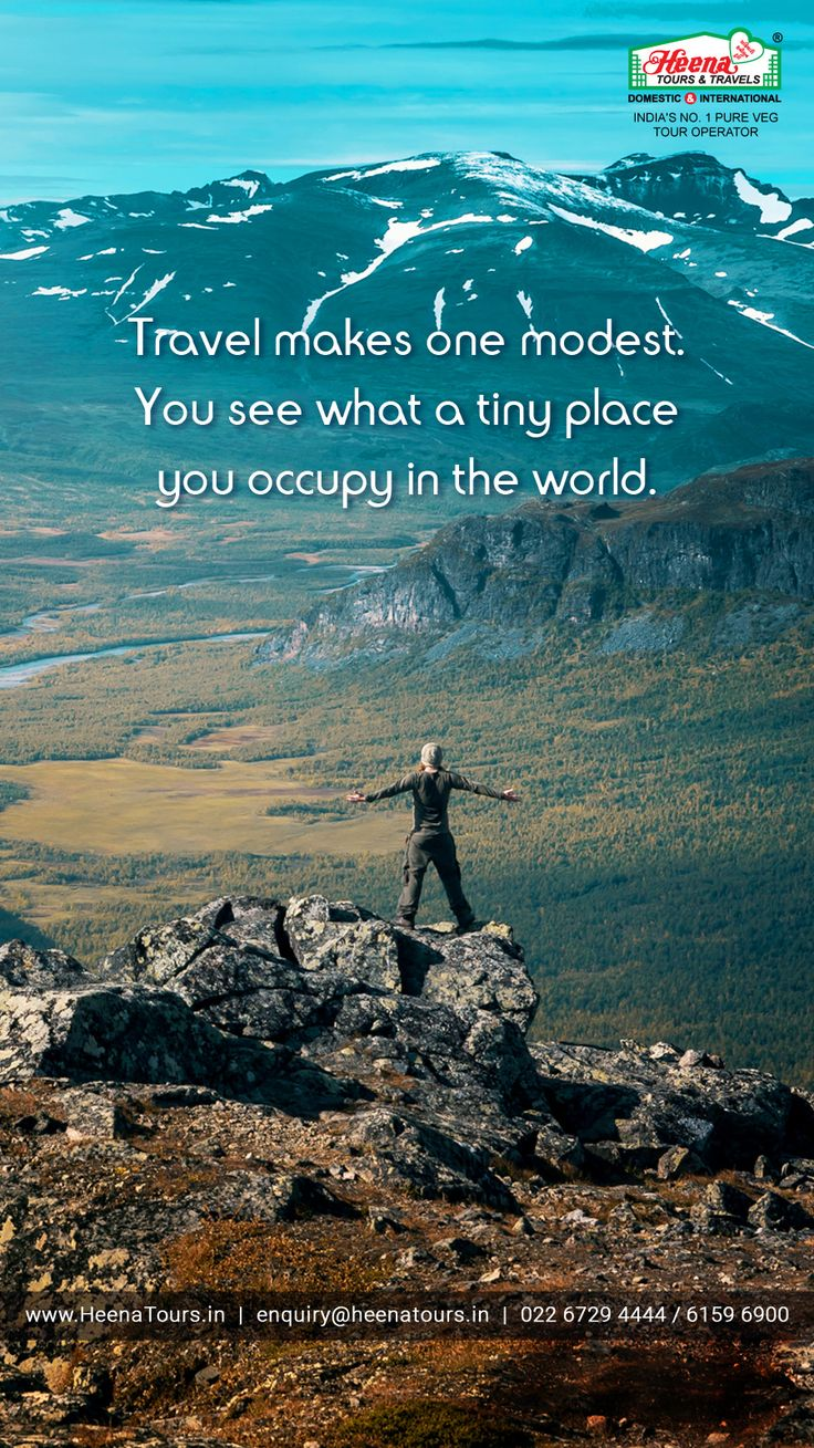Travel makes one modest, You see what a tiny place you occupy in the world..!!