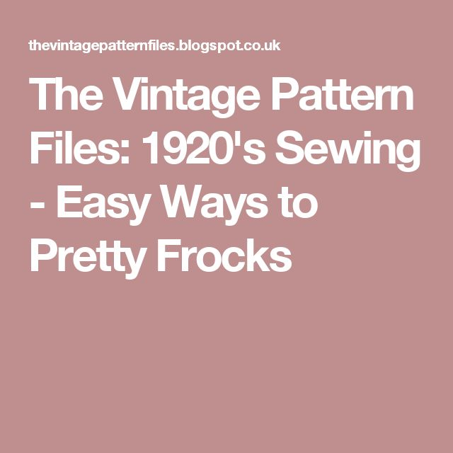The Vintage Pattern Files: 1920's Sewing - Easy Ways to Pretty Frocks