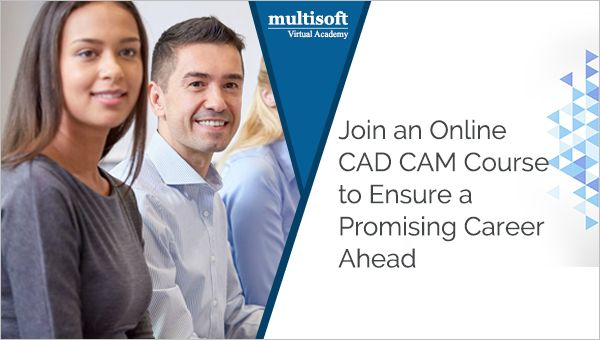Join an Online CAD CAM Course to Ensure a Promising Career Ahead