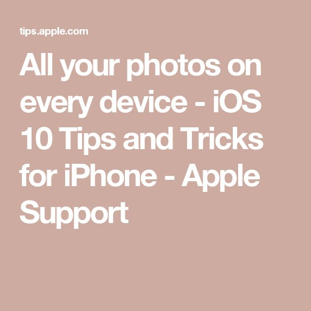 All your photos on every device - iOS 10 Tips and Tricks for iPhone - Apple Support