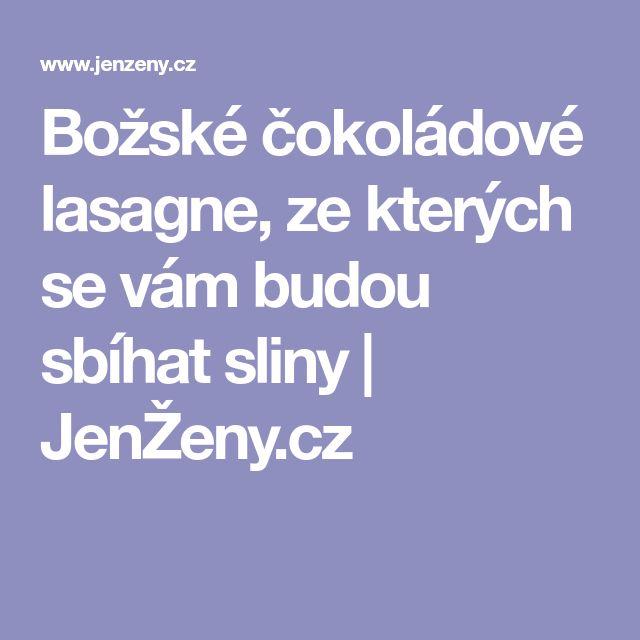 Božské čokoládové lasagne, ze kterých se vám budou sbíhat sliny | JenŽeny.cz